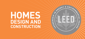 LEED, Homes Design and Construction